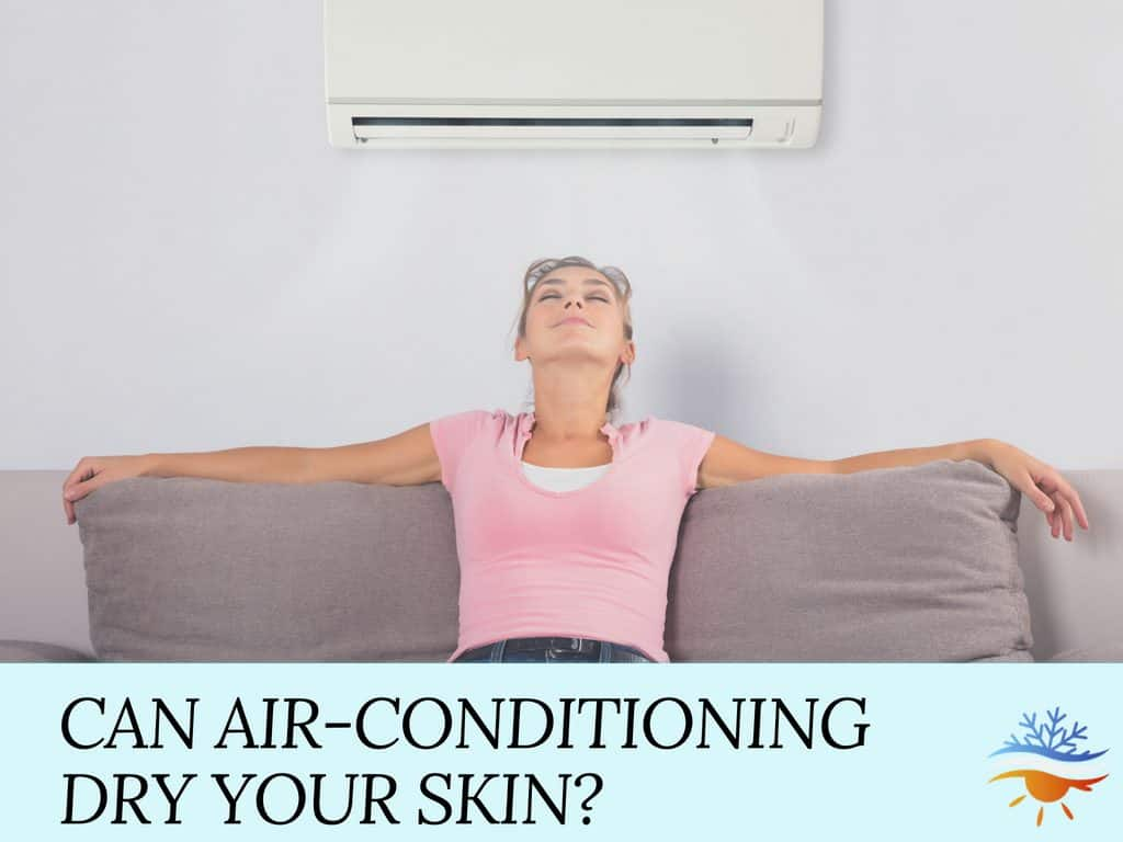 Can air-conditioning dry your skin
